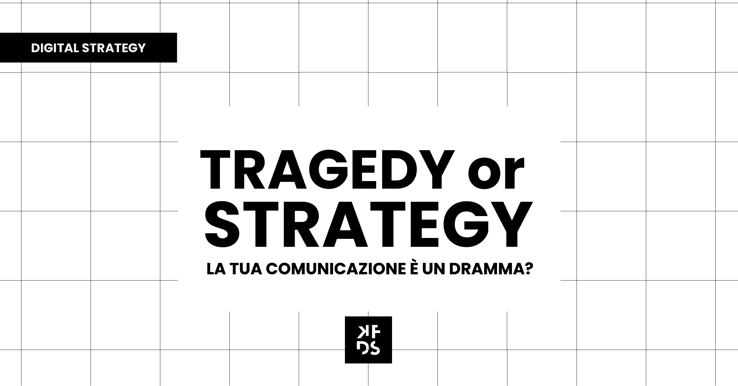 KFDS - Insight Tragedy or Strategy Banner